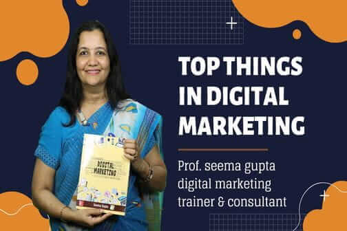 Top things in Digital Marketing