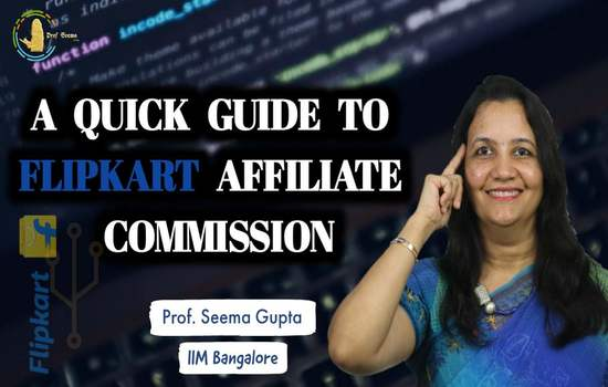 A Quick Guide to Flipkart affiliate commission